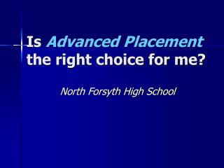 Is  Advanced Placement the right choice for me?