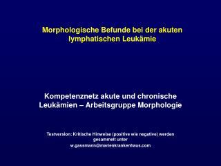 Morphologische Befunde bei der akuten lymphatischen Leuk mie