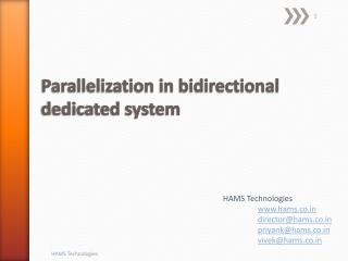 Parallelization in bidirectional dedicated system