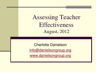 Assessing Teacher Effectiveness August, 2012