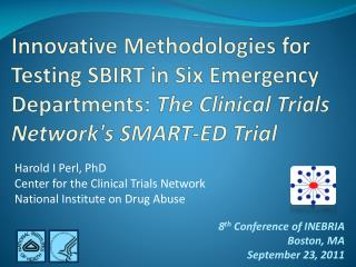 Harold I Perl, PhD Center for the Clinical Trials Network National Institute on Drug Abuse