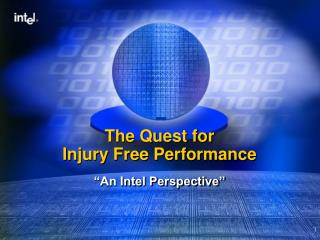The Quest for  Injury Free Performance