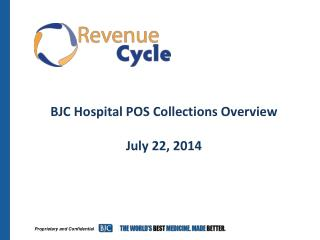 BJC Hospital POS Collections Overview July 22, 2014