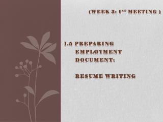 1.5 Preparing   employment document:  RESUME WRITING