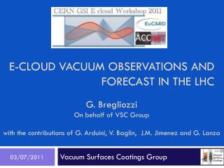 E-cloud vacuum observations And forecast in the lhc