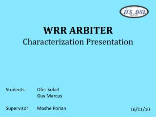 WRR ARBITER Characterization Presentation