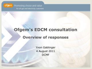 Ofgem's EDCM consultation Overview of responses