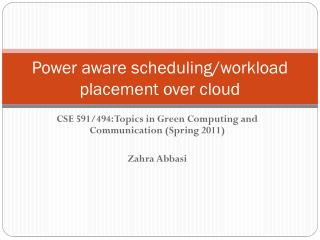 Power aware scheduling/workload placement over cloud