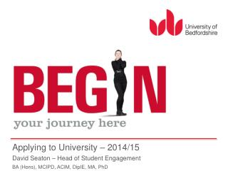 Applying to University – 2014/15 David Seaton – Head of Student Engagement