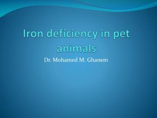 Iron deficiency in pet animals