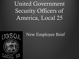 United Government Security Officers of America, Local 25