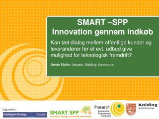 SMART –SPP  Innovation gennem indkøb