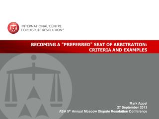 """BECOMING A  """" PREFERRED """"  SEAT OF ARBITRATION:  CRITERIA AND EXAMPLES"""