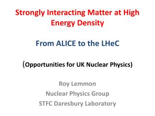 Roy Lemmon Nuclear Physics Group STFC  Daresbury  Laboratory
