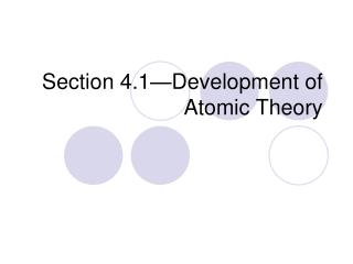 Section 4.1�Development of Atomic Theory
