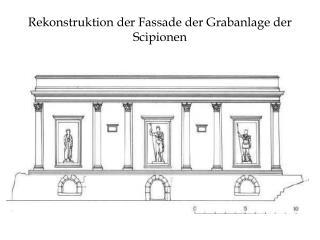 Rekonstruktion der Fassade der Grabanlage der Scipionen