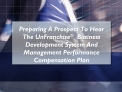Preparing A Prospect To Hear  The UnFranchise   Business  Development System And Management Performance Compensation Pla