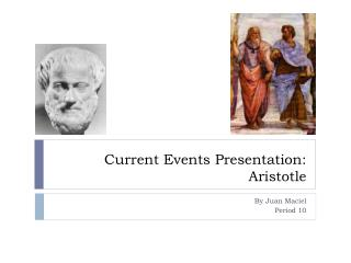 Current Events Presentation: Aristotle