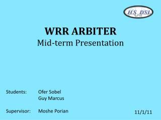 WRR ARBITER Mid-term Presentation