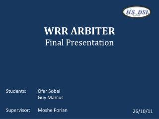WRR ARBITER Final Presentation
