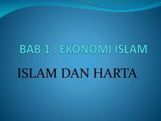 BAB 1 : EKONOMI ISLAM