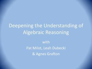 Deepening the Understanding of Algebraic Reasoning