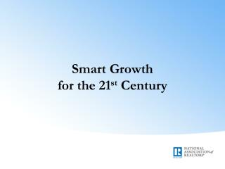 Smart Growth for the 21 st  Century