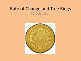 Rate of Change and Tree Rings