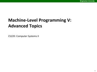 Machine-Level Programming V: Advanced Topics CS220: Computer Systems II