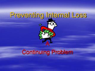 Preventing Internal Loss