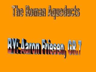 The Roman Aqueducts