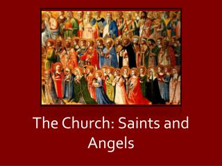 The Church: Saints and Angels