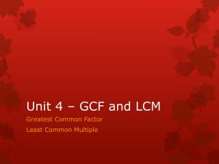 Unit 4 – GCF and LCM