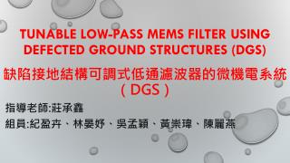 Tunable low-pass MEMS filter using defected ground structures (DGS)