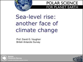 Prof. David G. Vaughan British Antarctic Survey