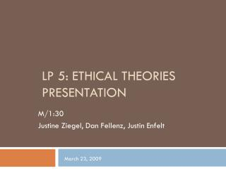 LP 5: Ethical theories presentation