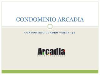 CONDOMINIO ARCADIA