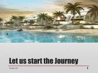 Let us start the  Journey