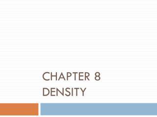 Chapter 8 Density
