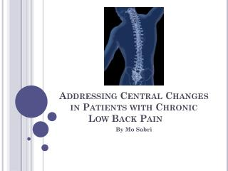 Addressing Central Changes in Patients with Chronic Low Back Pain