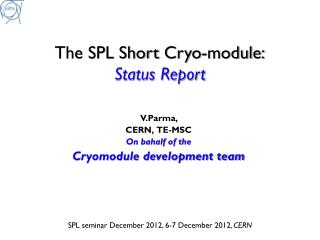 The SPL Short  Cryo -module: Status Report