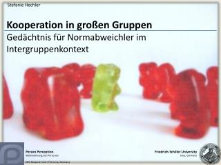 Kooperation in großen Gruppen Gedächtnis für Normabweichler im Intergruppenkontext