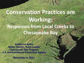 Conservation Practices are Working:  Responses from Local Creeks to Chesapeake Bay