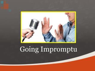 Going Impromptu