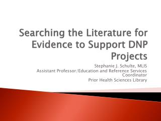 Searching the Literature for Evidence to Support DNP Projects