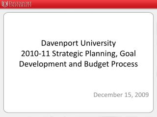 Davenport University  2010-11 Strategic Planning, Goal Development and Budget Process
