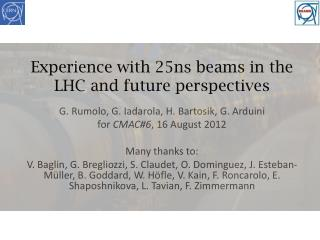 Experience with 25ns beams in the LHC and future perspectives