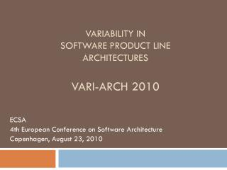 Variability in  software product line architectures VARI-ARCH 2010
