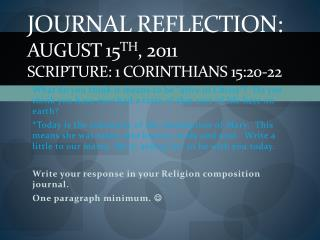 Journal Reflection: August 15 th , 2011 Scripture: 1 Corinthians 15:20-22