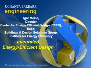 Igor Mezic, Director Center for Energy Efficient Design (CEED), Head,